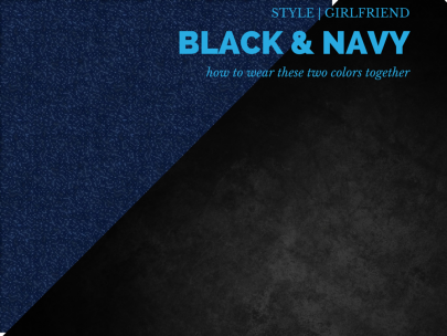How to Wear: Black & Navy (Together!)