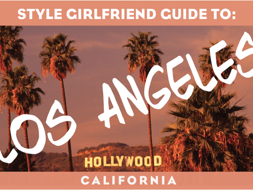 The Style Girlfriend Guide to: Los Angeles, West Hollywood