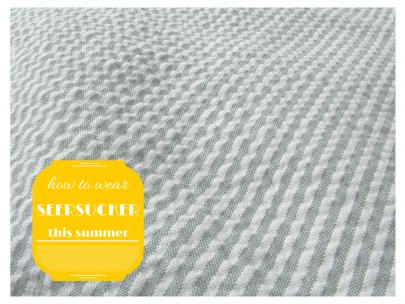 Pattern Play: 3 Ways to Wear Seersucker
