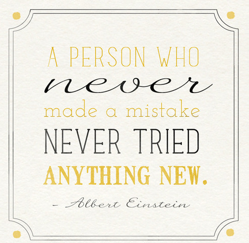 albert einstein quote, a person who never made a mistake never tried anything new