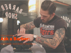 a, ask, ask a barber, barber, blind barber, grooming, have, men's grooming, must, products, top 5 men's grooming products