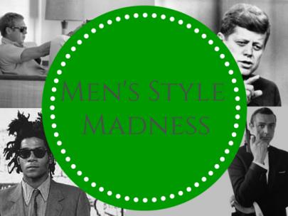 Men's Style Madness: Selection Sunday (ahhem, Monday)