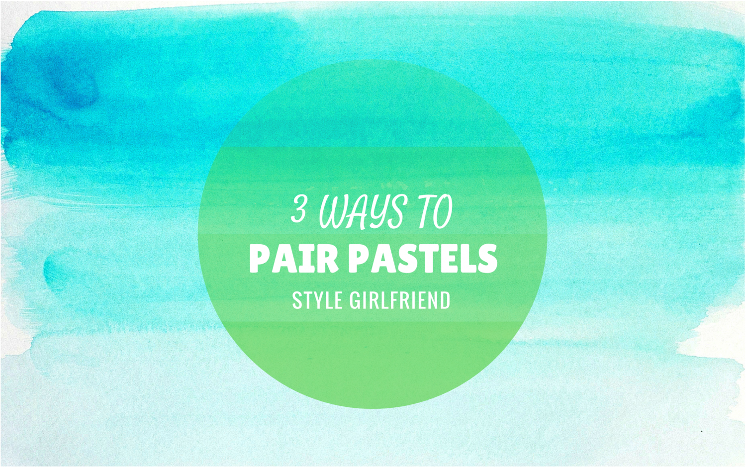 3 ways to pair pastels, how to wear pastels together, pairing pastels, guys spring style