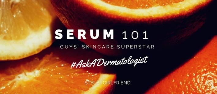 what is serum, do i need to use serum, guys skincare, guys grooming, guys serum, serum for men
