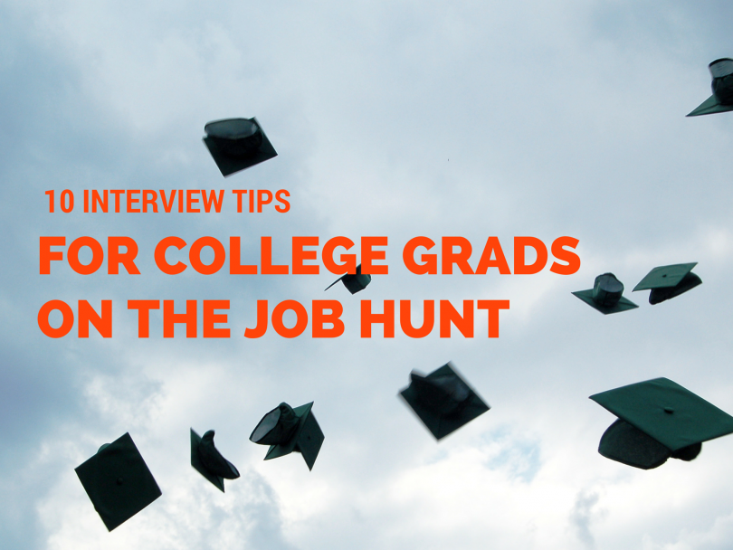 10 Interview Tips for College Grads on the Job Hunt