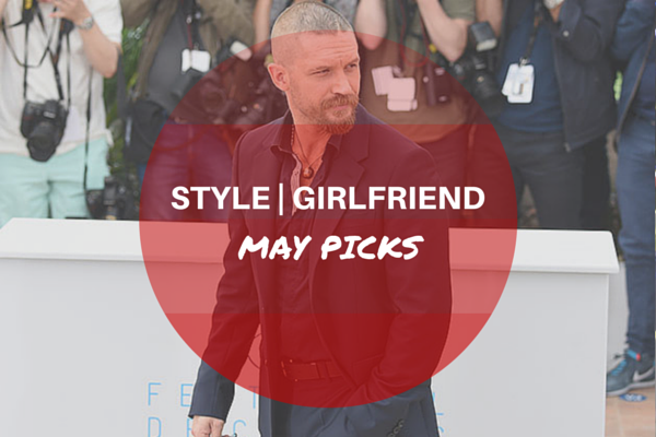 Style Girlfriend May 2015 Picks