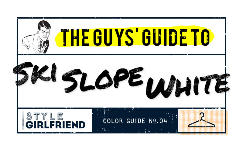 white, color guide, style girlfriend, guy's guide, style guide, menswear