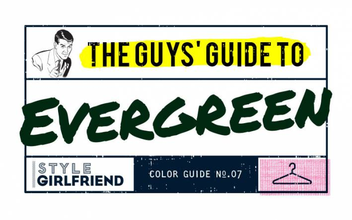 style girlfriend, color guide, evergreen, outfit inspiration, menswear,