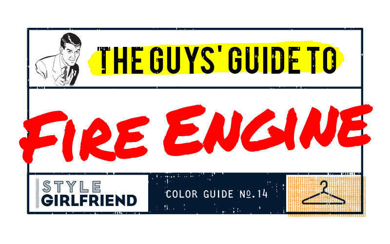 style girlfriend, color guide, outfit inspiration, menswear, fire engine red