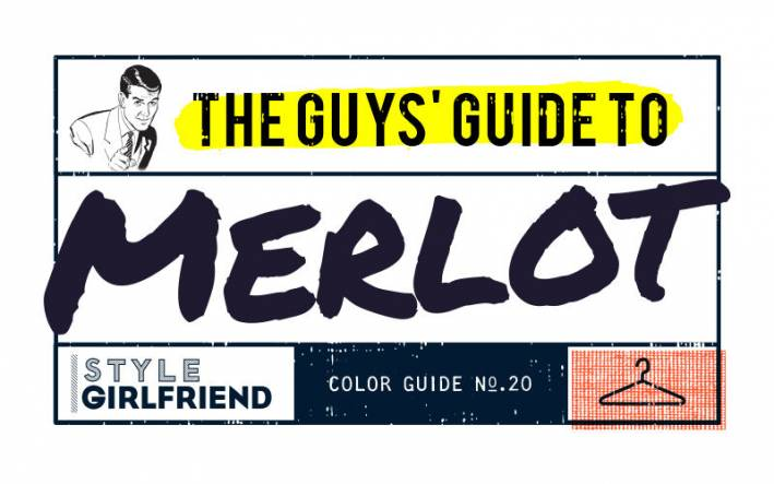style girlfriend, color guide, outfit inspiration, menswear, merlot