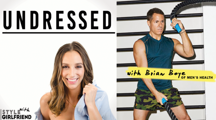 undressed, podcast, brian boye, men's health, men's style