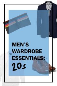 men's wardrobe essentials for your 20s