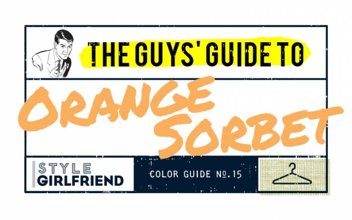 color, orange, orange sorbet, color guide, style essentials, summer style, summer colors, guy's guide to wearing orange sorbet