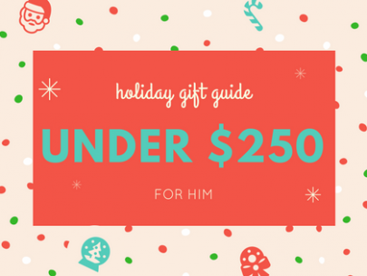 Under $250 Gift Ideas for Him