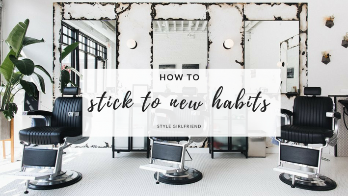 how to stick to new habits