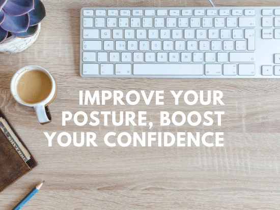 boost your confidence by improving your posture