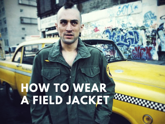 5 Ways to Wear a Field Jacket