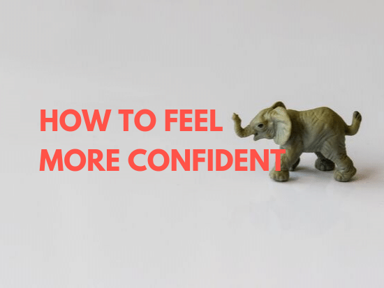 Guys, Here's How to Feel and Act More Confident
