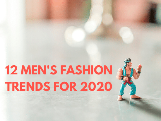 2020-mens-fashion-trends-style-girlfriend