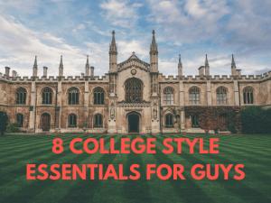 guys college style essentials