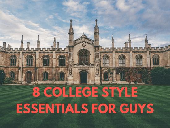 8 College Wardrobe Essentials for Guys