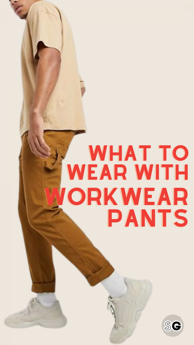 workwear pants outfits for guys