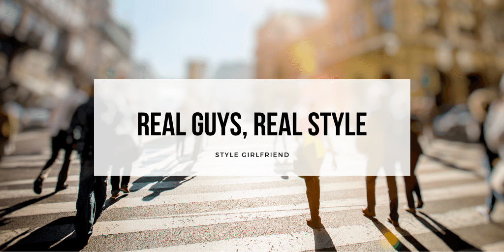 real guys real style