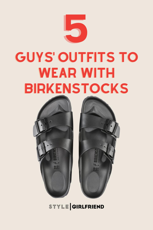 men's birkenstock sandals outfits
